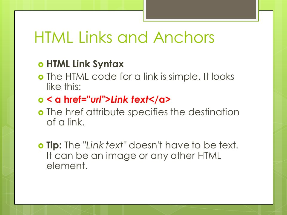 HTML Links and Anchors HTML Link Syntax