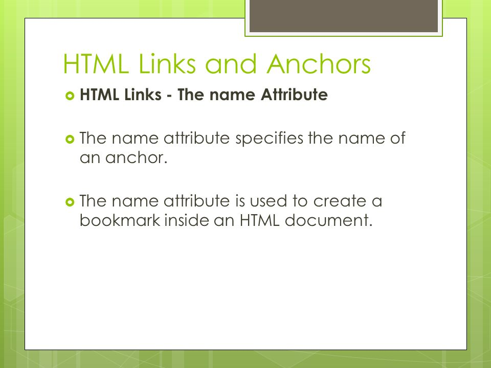 HTML Links and Anchors HTML Links - The name Attribute