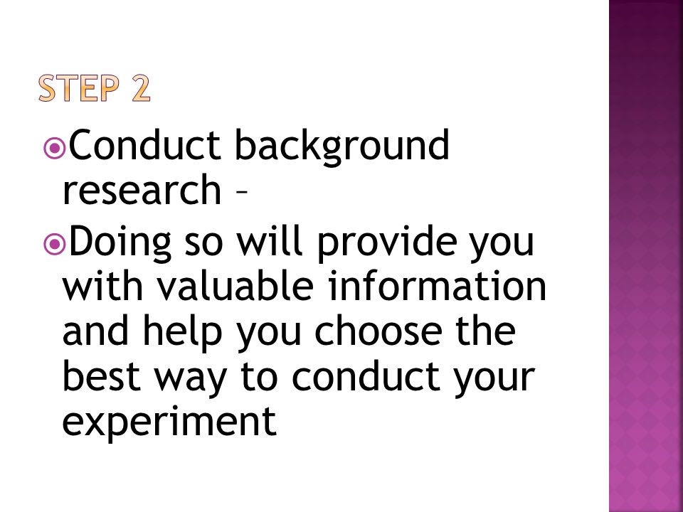 Conduct background research –