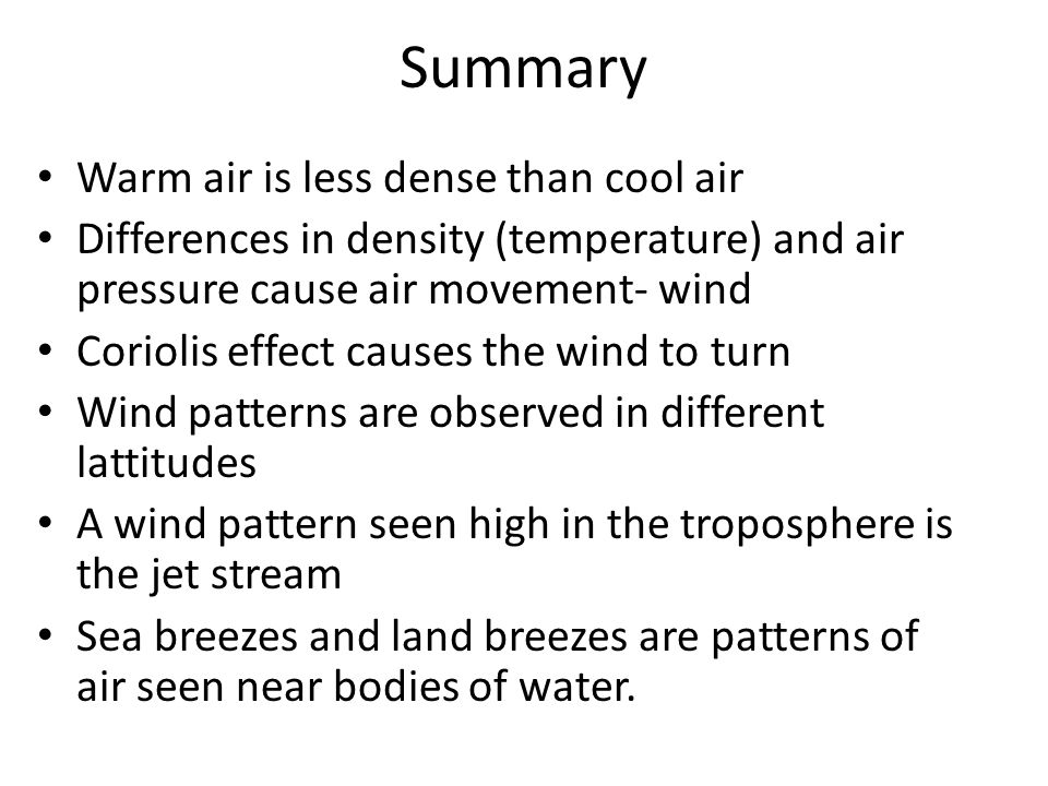 Summary Warm air is less dense than cool air