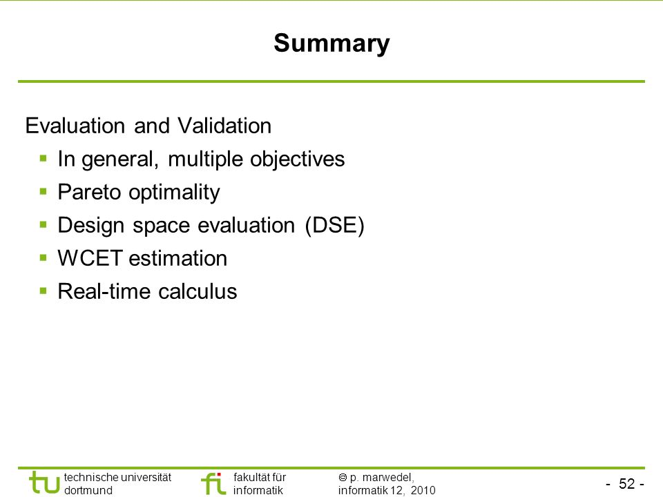 Summary Evaluation and Validation In general, multiple objectives