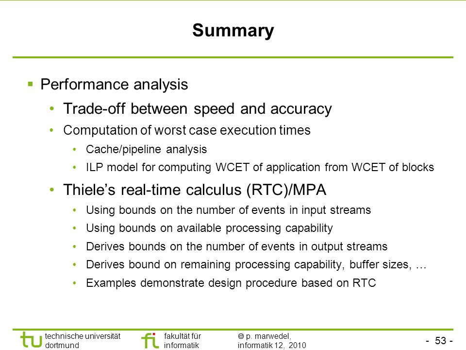 Summary Performance analysis Trade-off between speed and accuracy