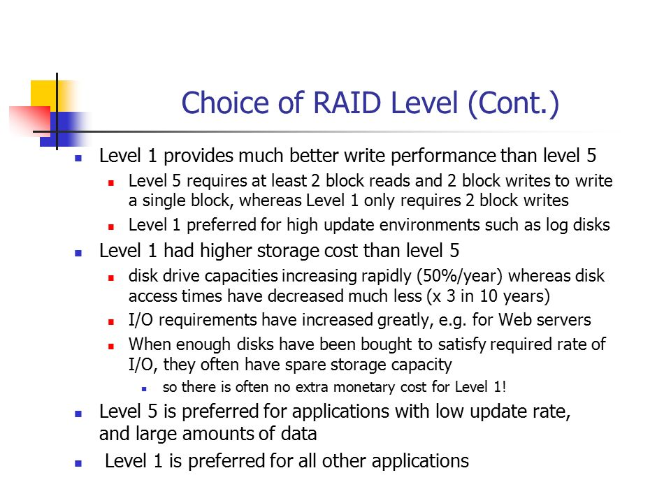Choice of RAID Level (Cont.)