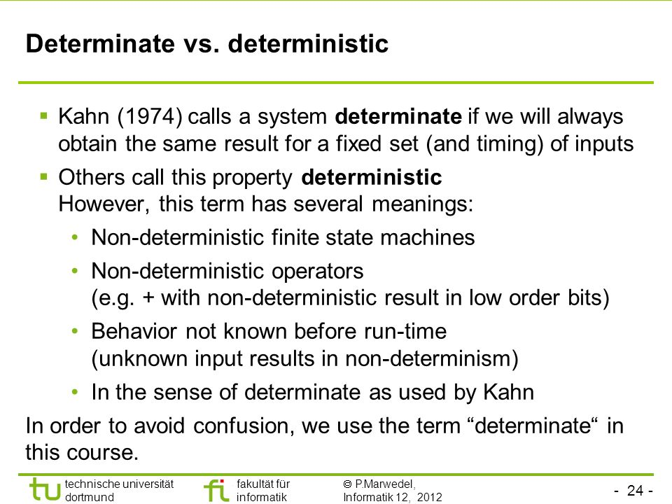 Determinate vs. deterministic
