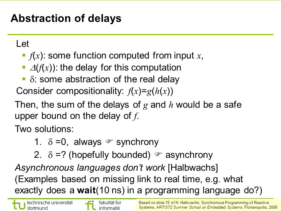 Abstraction of delays Let f(x): some function computed from input x,