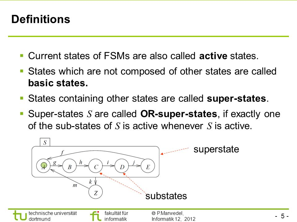 Definitions Current states of FSMs are also called active states.