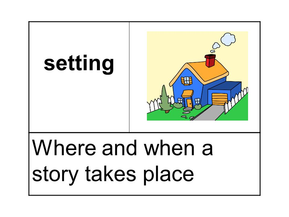 setting Where and when a story takes place