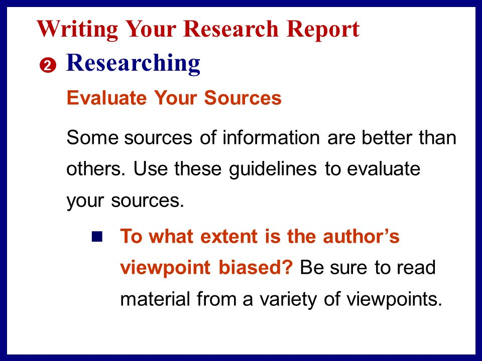 Researching Writing Your Research Report Evaluate Your Sources