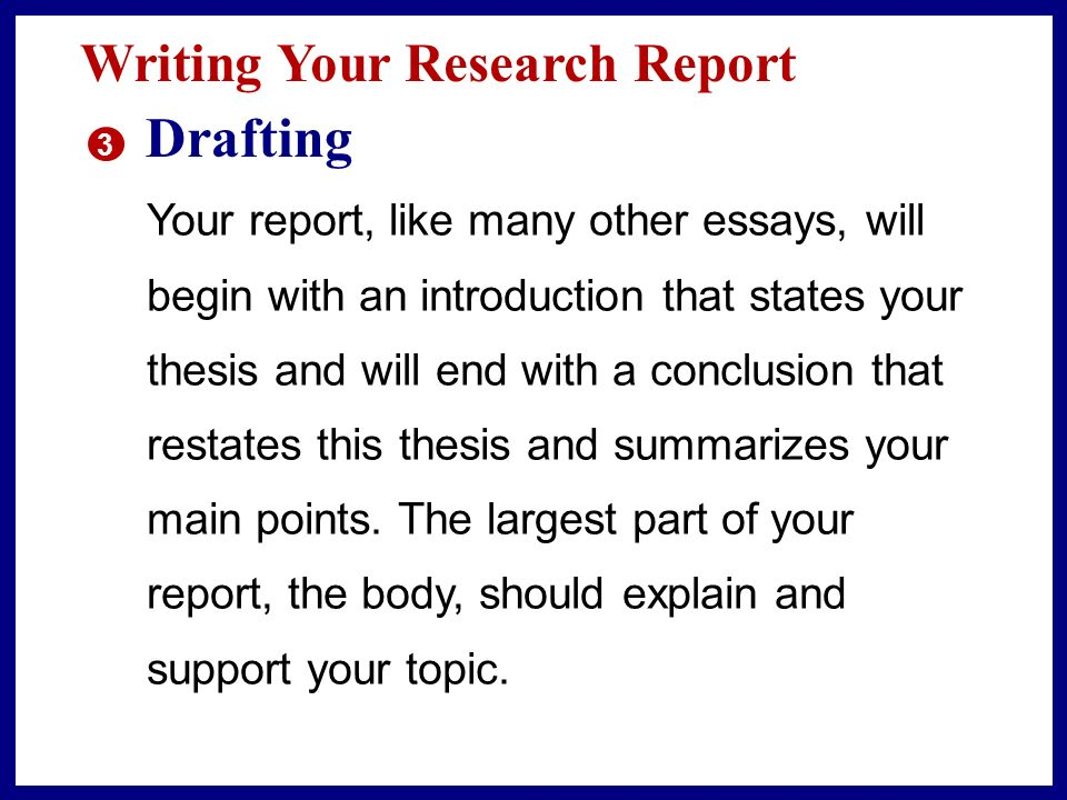 Drafting Writing Your Research Report
