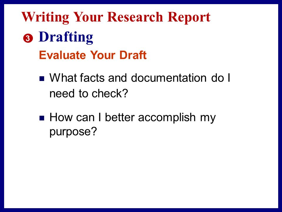 Drafting Writing Your Research Report Evaluate Your Draft