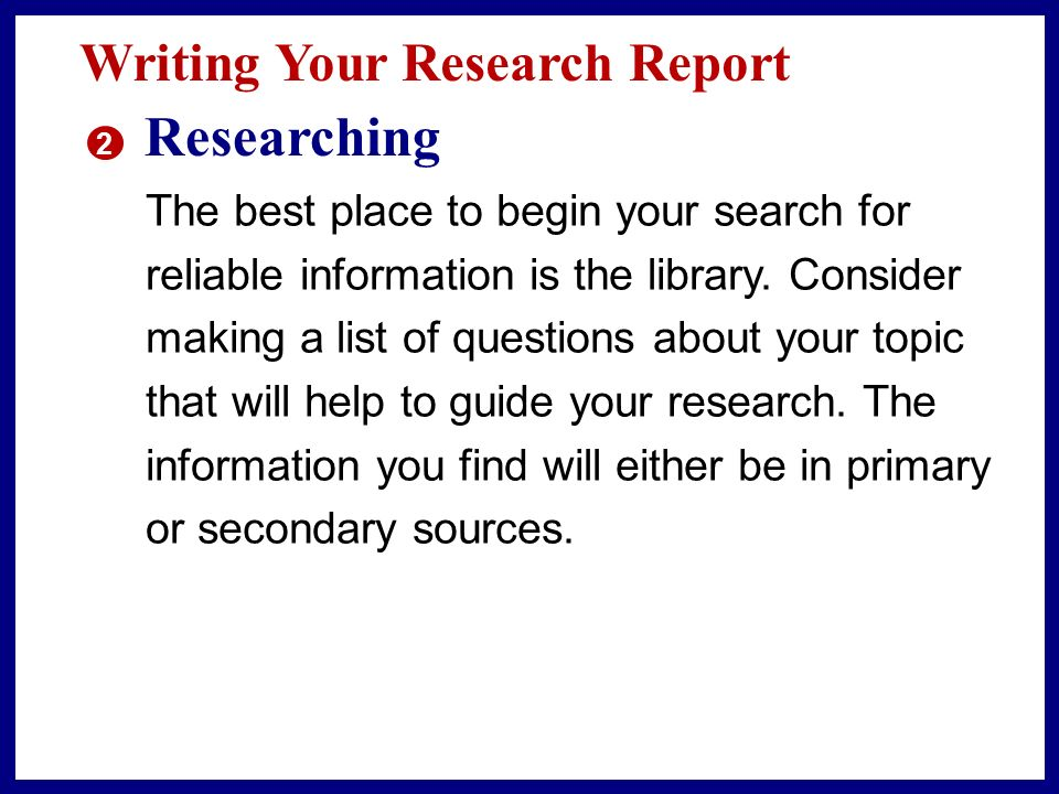Researching Writing Your Research Report
