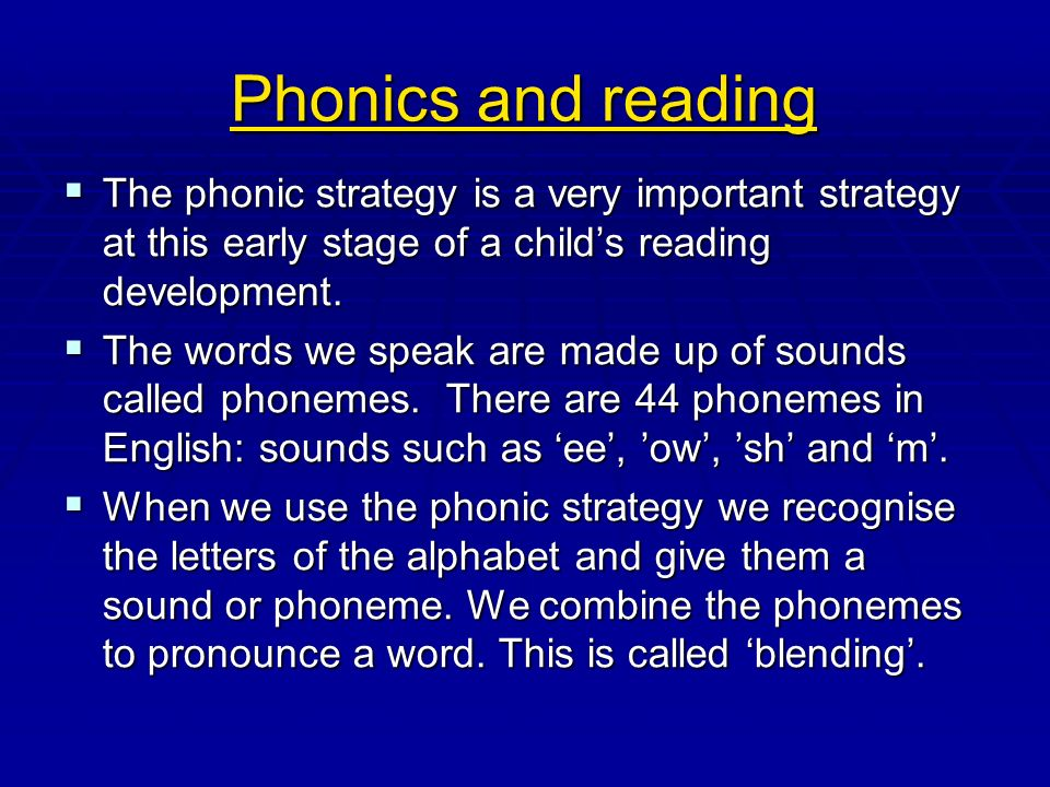 Phonics and reading The phonic strategy is a very important strategy at this early stage of a child's reading development.