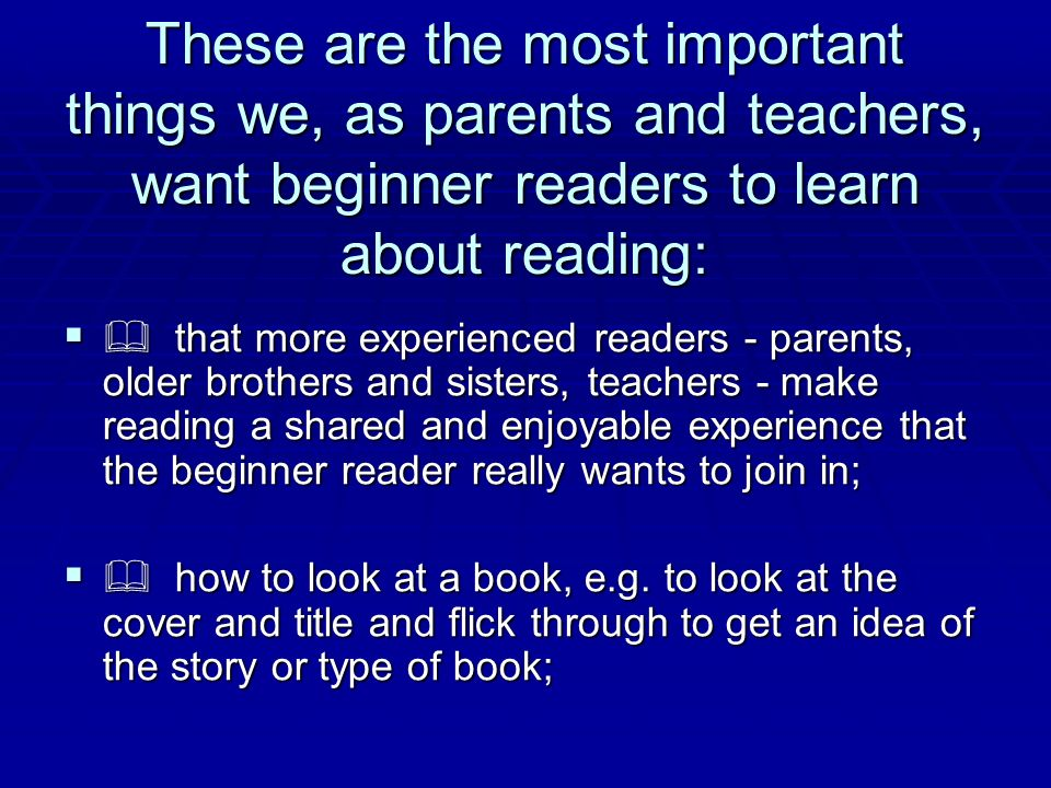 These are the most important things we, as parents and teachers, want beginner readers to learn about reading: