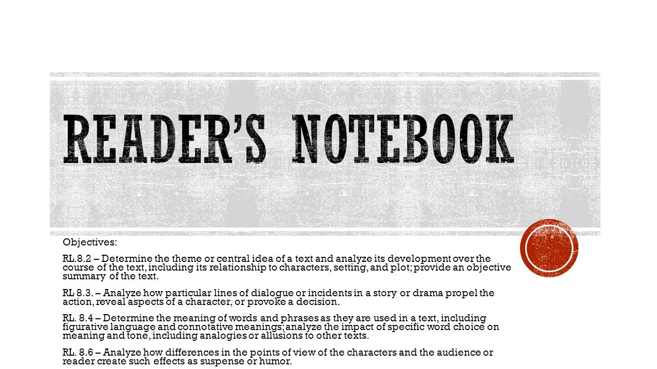 Reader's Notebook Objectives: