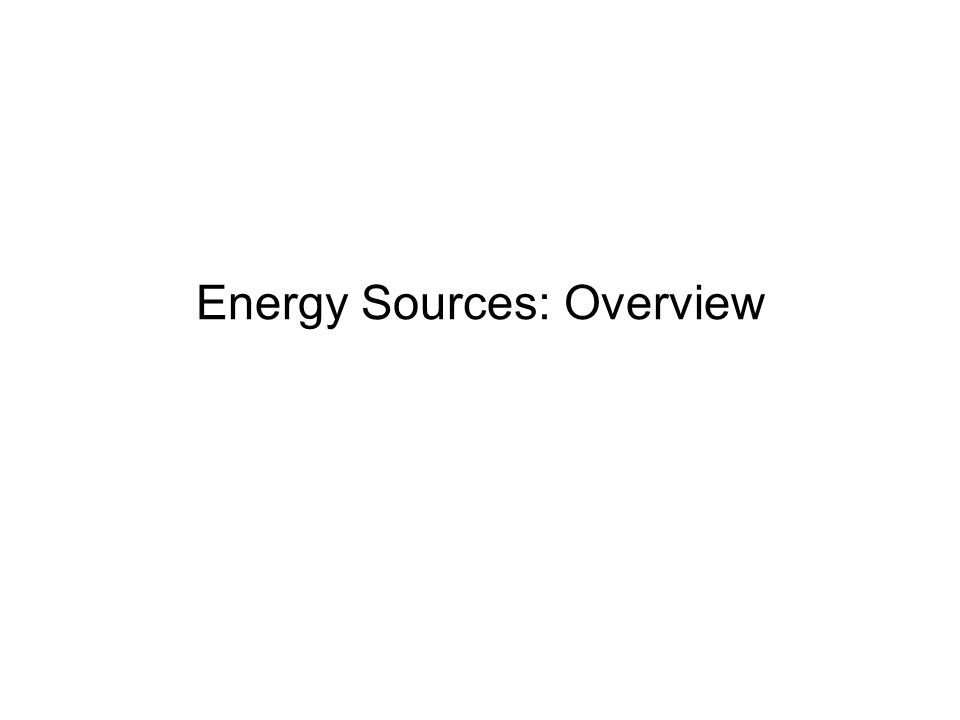 Energy Sources: Overview