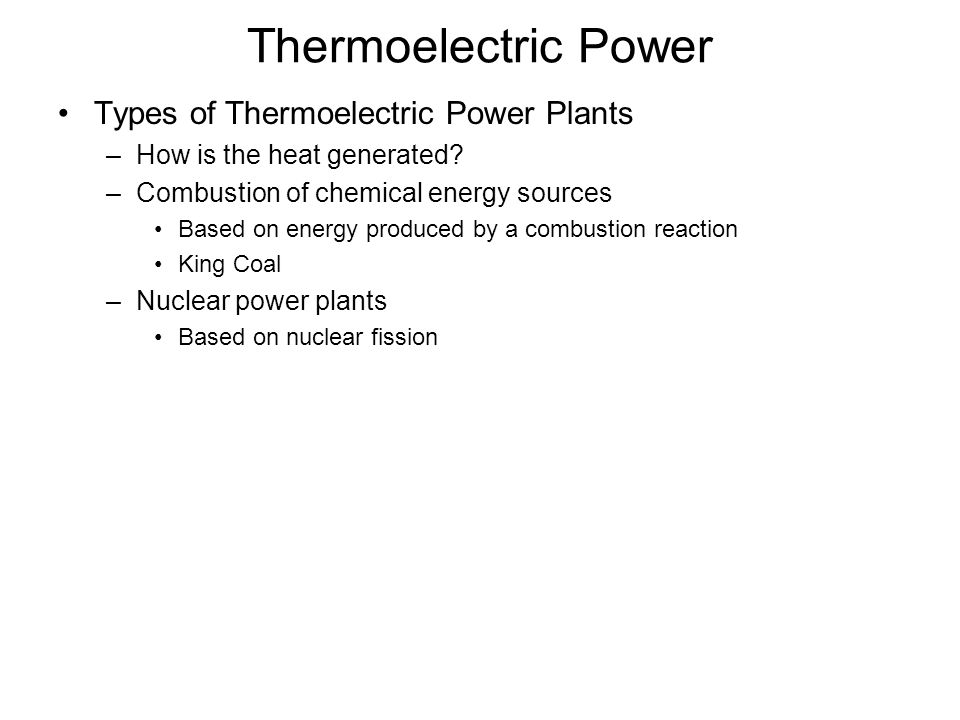 Thermoelectric Power Types of Thermoelectric Power Plants