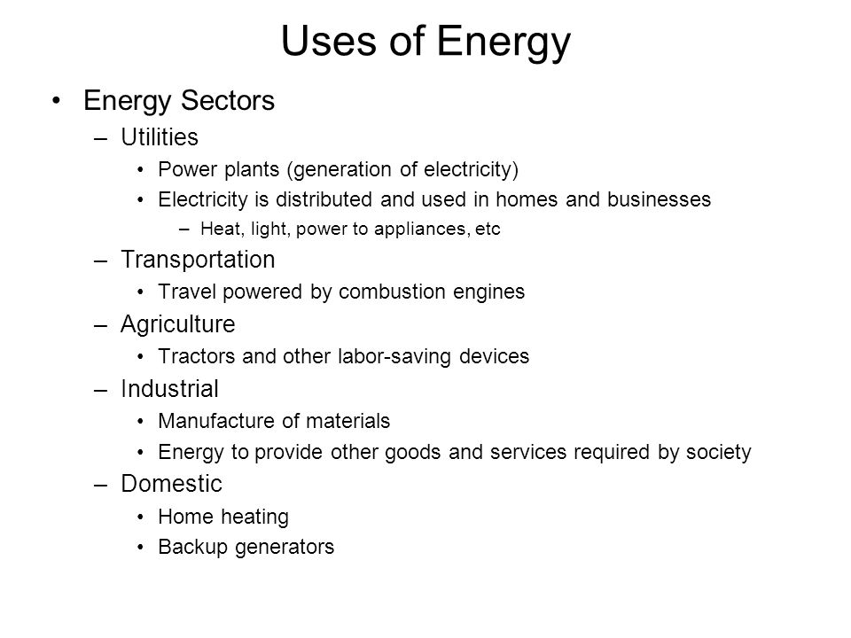 Uses of Energy Energy Sectors Utilities Transportation Agriculture