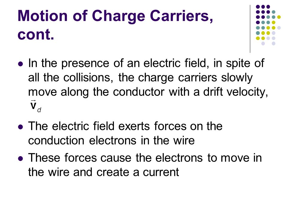 Motion of Charge Carriers, cont.