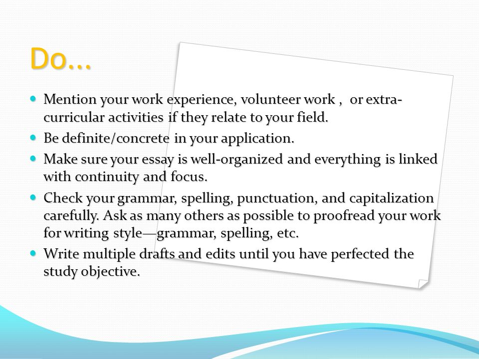 mention your work experience volunteer work or extra curricular