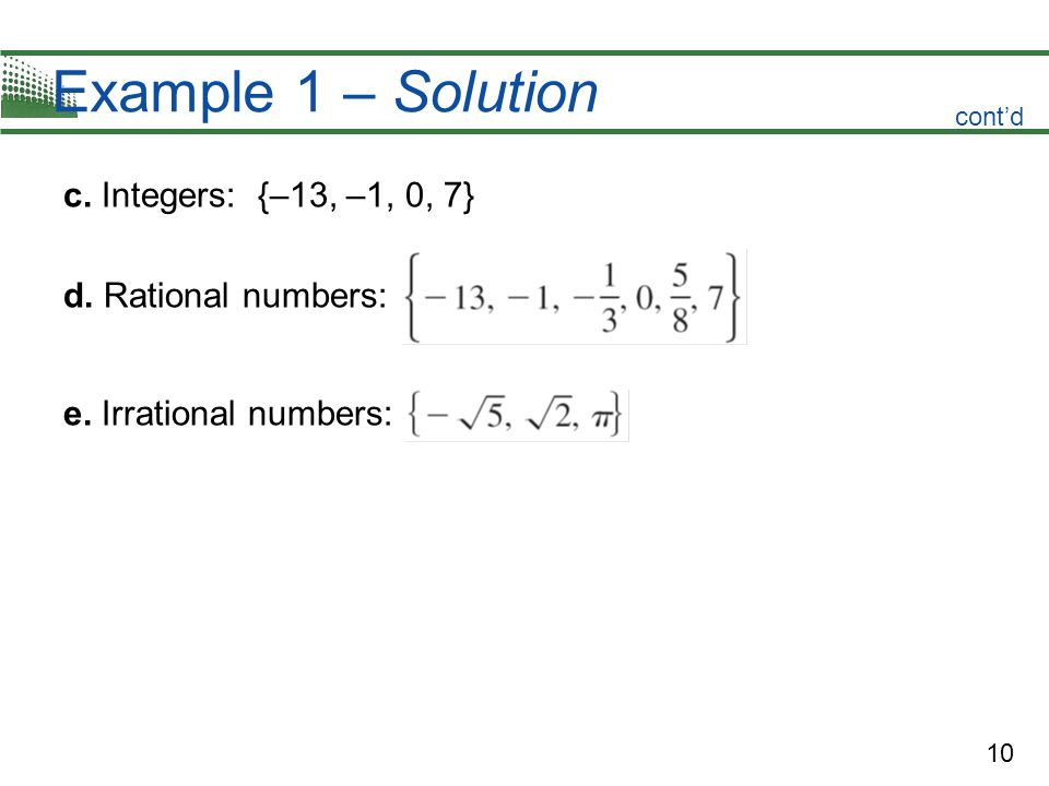 Example 1 – Solution c. Integers: {–13, –1, 0, 7} d. Rational numbers:
