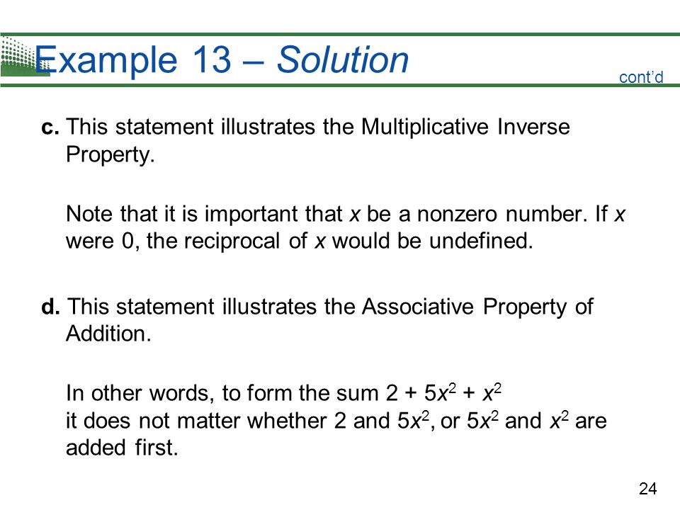 Example 13 – Solution cont'd. c. This statement illustrates the Multiplicative Inverse Property.