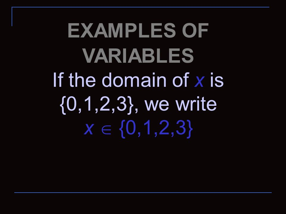 If the domain of x is {0,1,2,3}, we write