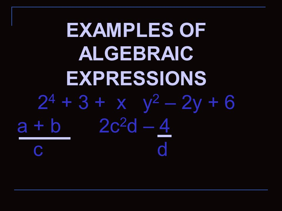 EXAMPLES OF ALGEBRAIC EXPRESSIONS