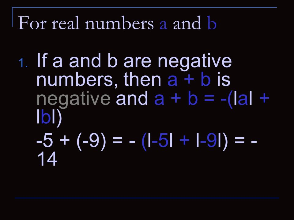 For real numbers a and b If a and b are negative numbers, then a + b is negative and a + b = -(lal + lbl)