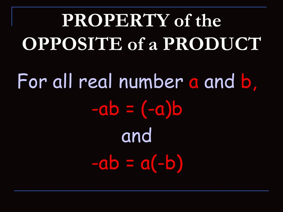 PROPERTY of the OPPOSITE of a PRODUCT