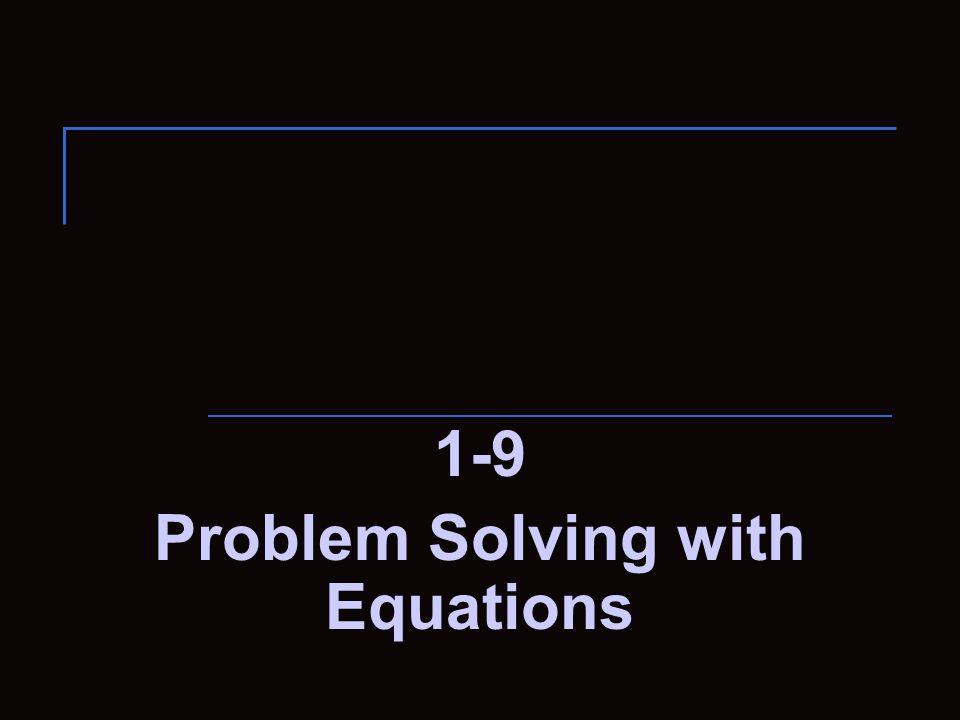1-9 Problem Solving with Equations