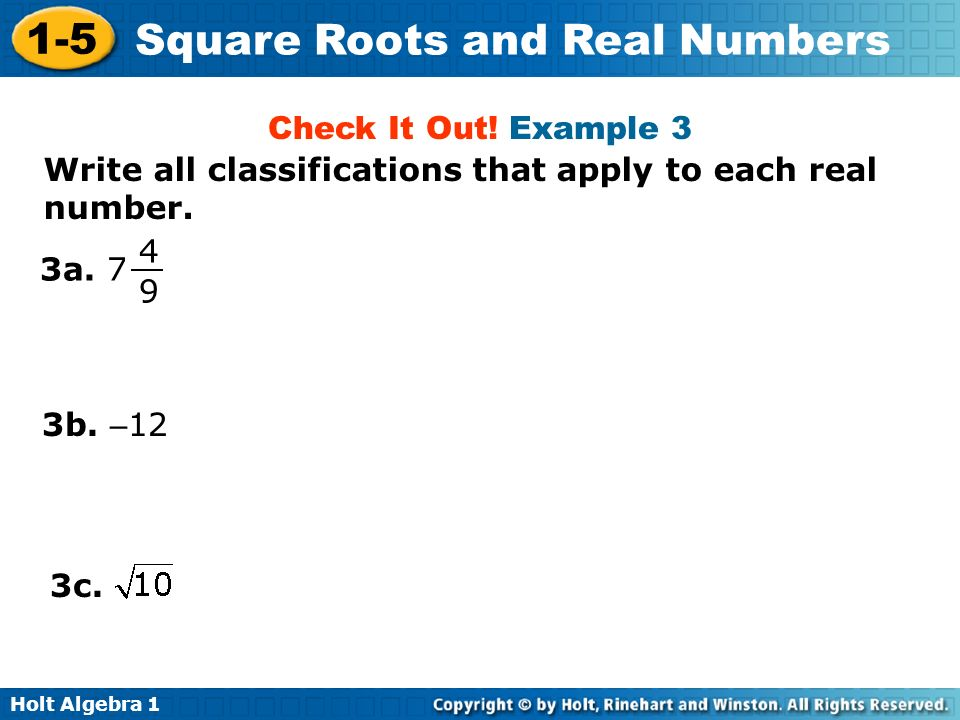 Check It Out! Example 3 Write all classifications that apply to each real number. 3a b. –12.
