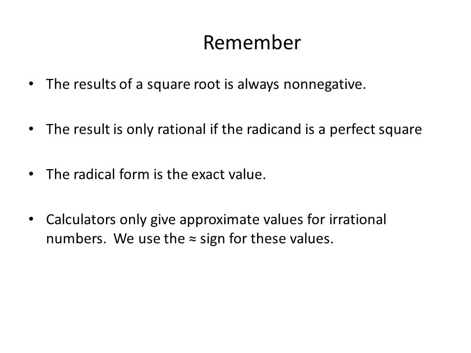 Remember The results of a square root is always nonnegative.