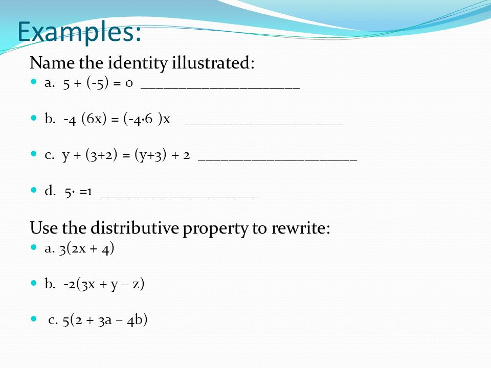 Examples: Name the identity illustrated: