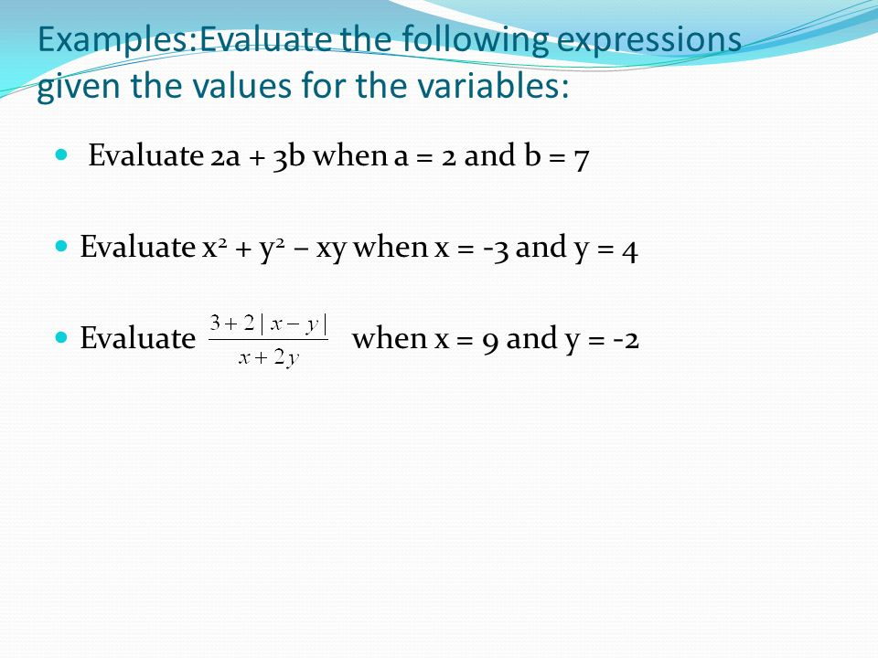 Examples:Evaluate the following expressions given the values for the variables: