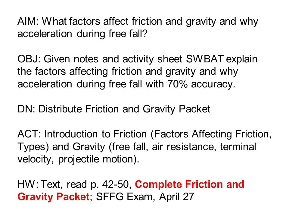 AIM: What factors affect friction and gravity and why acceleration during free fall.