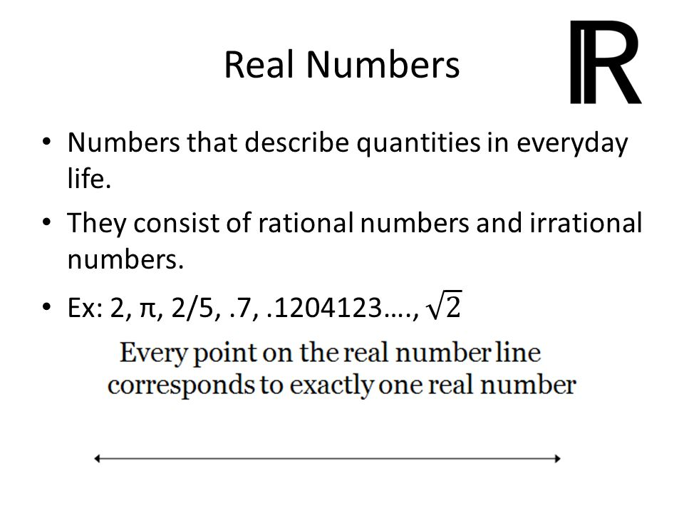 Real Numbers Numbers that describe quantities in everyday life.