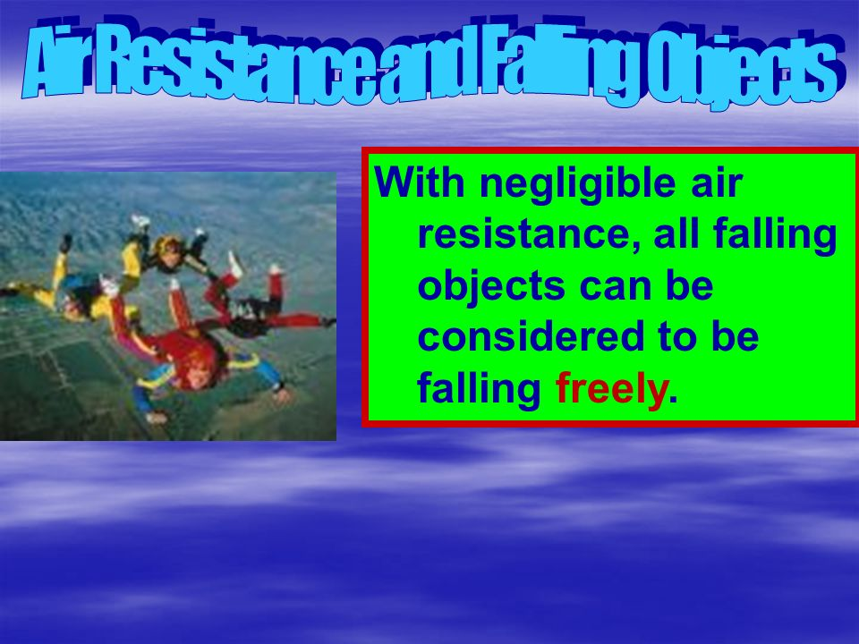 Air Resistance and Falling Objects