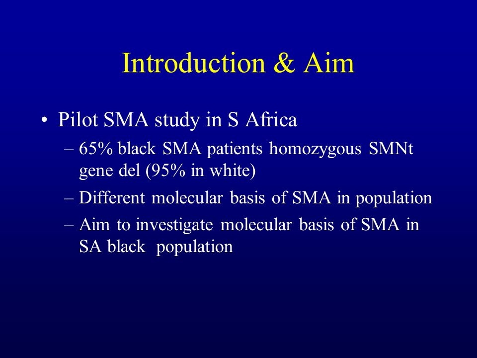 Introduction & Aim Pilot SMA study in S Africa