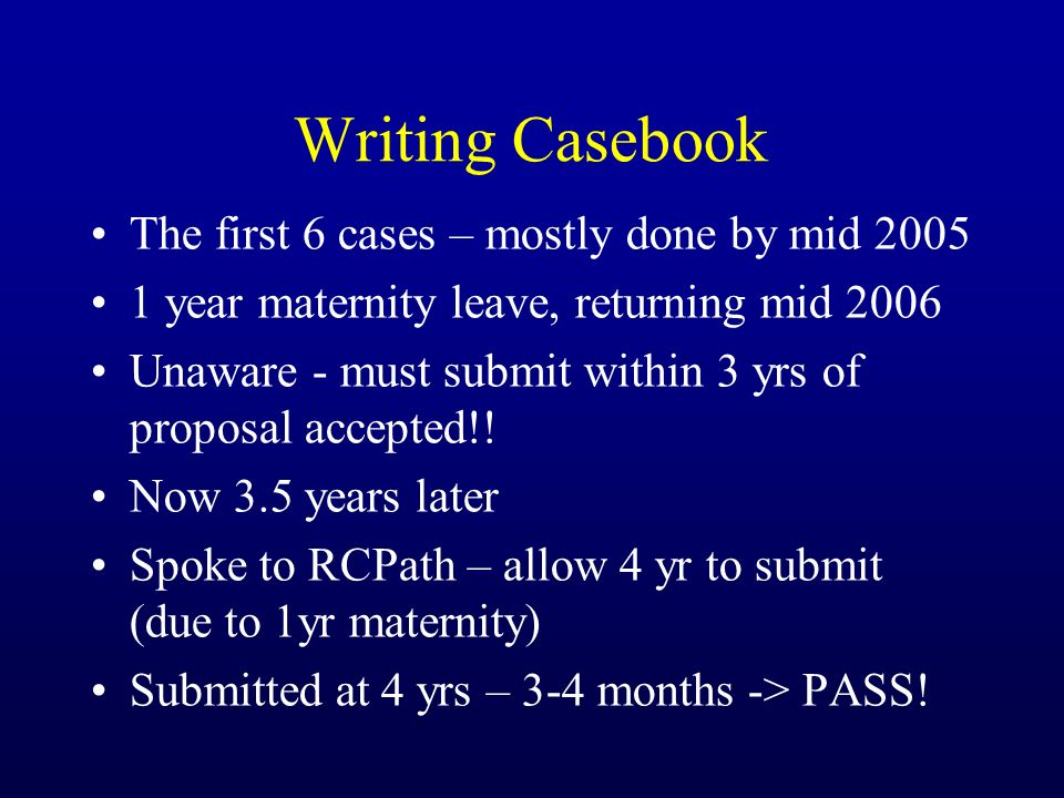 Writing Casebook The first 6 cases – mostly done by mid 2005