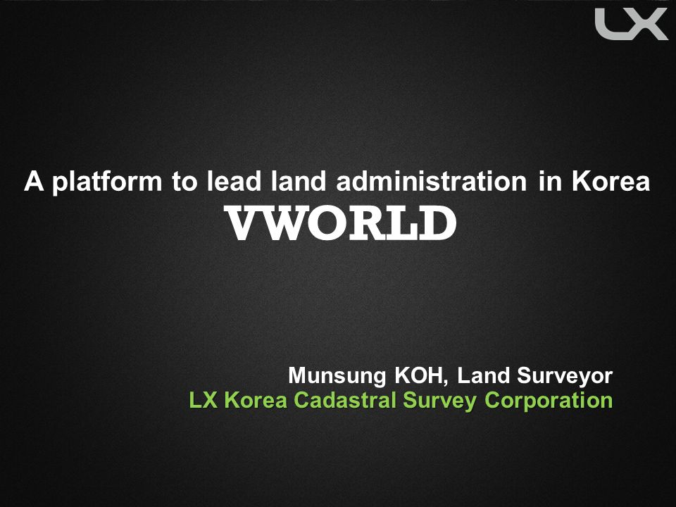 A platform to lead land administration in Korea VWORLD