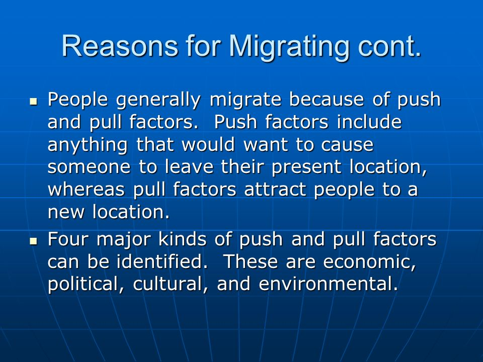 Reasons for Migrating cont.