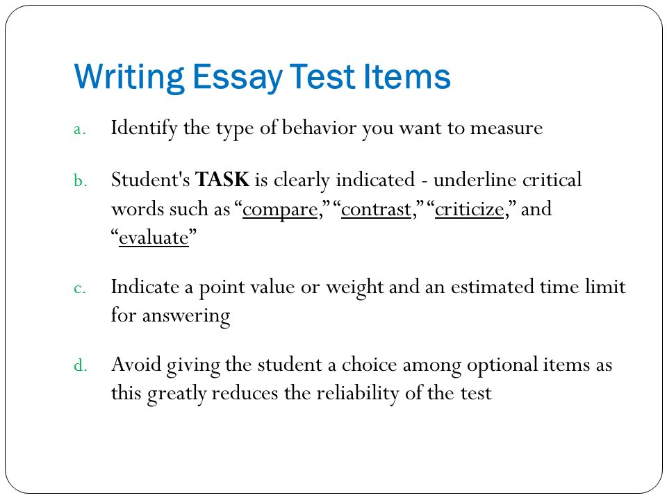 scoring essay test items The overall score is based on performance on all test items (tasks in the test consisting of instructions, questions or prompts, answer opportunities and scoring rules) each test taker.