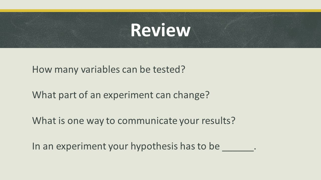 Review How many variables can be tested