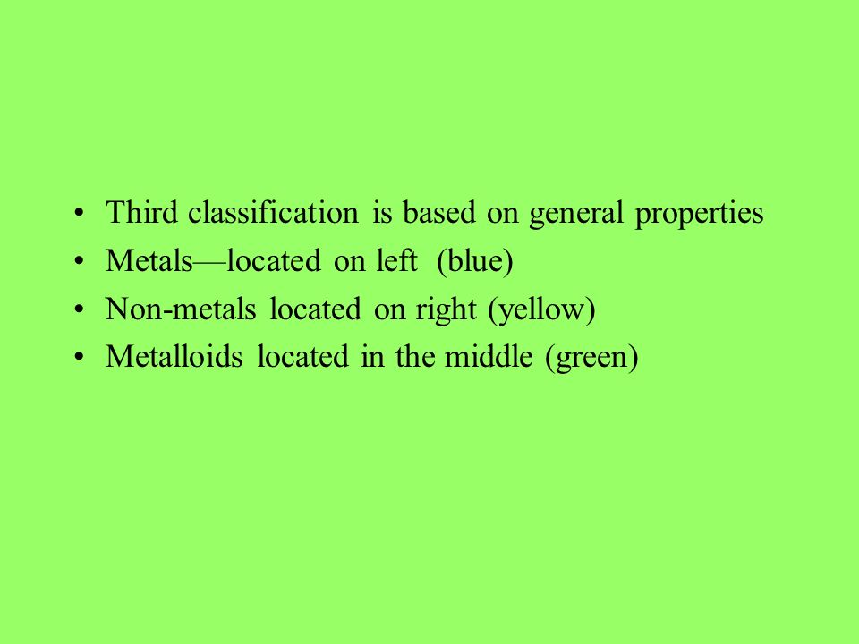 Third classification is based on general properties
