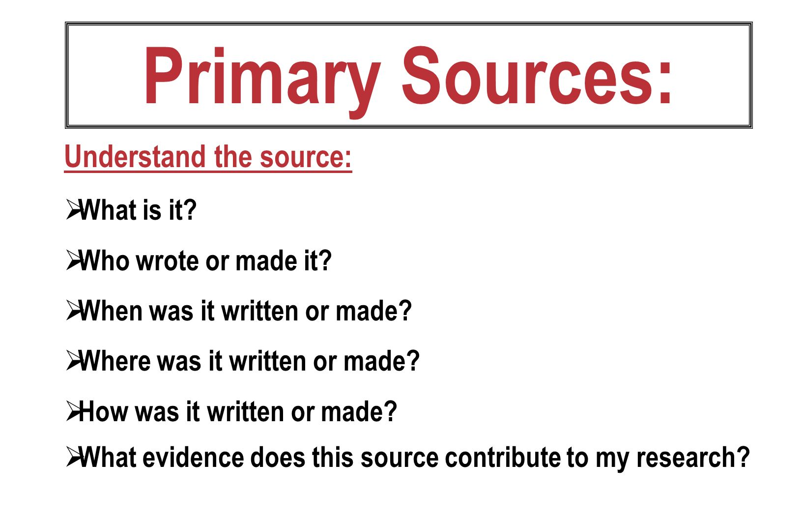 Primary Sources: Understand the source: What is it