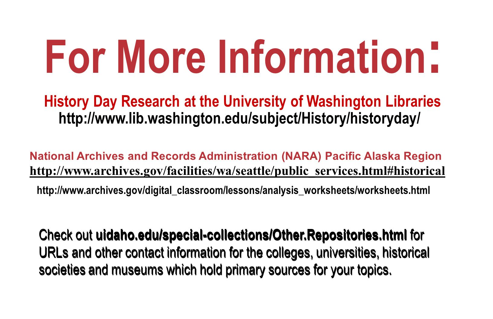 For More Information: History Day Research at the University of Washington Libraries.