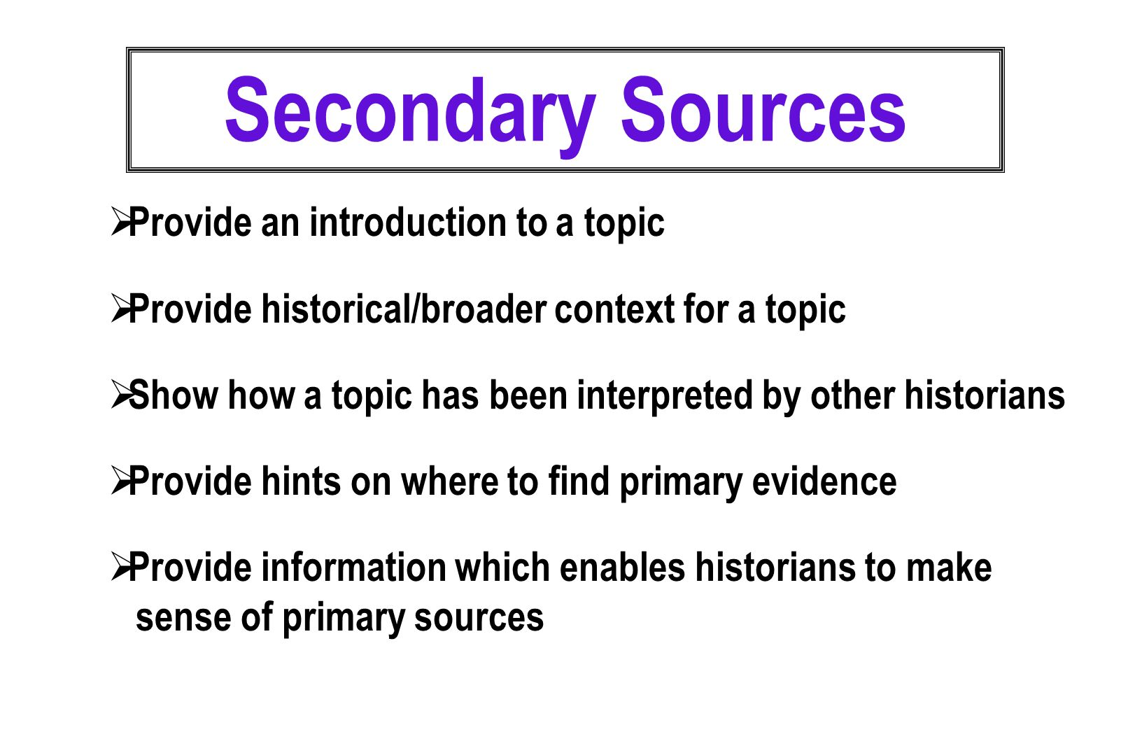 Secondary Sources Provide an introduction to a topic