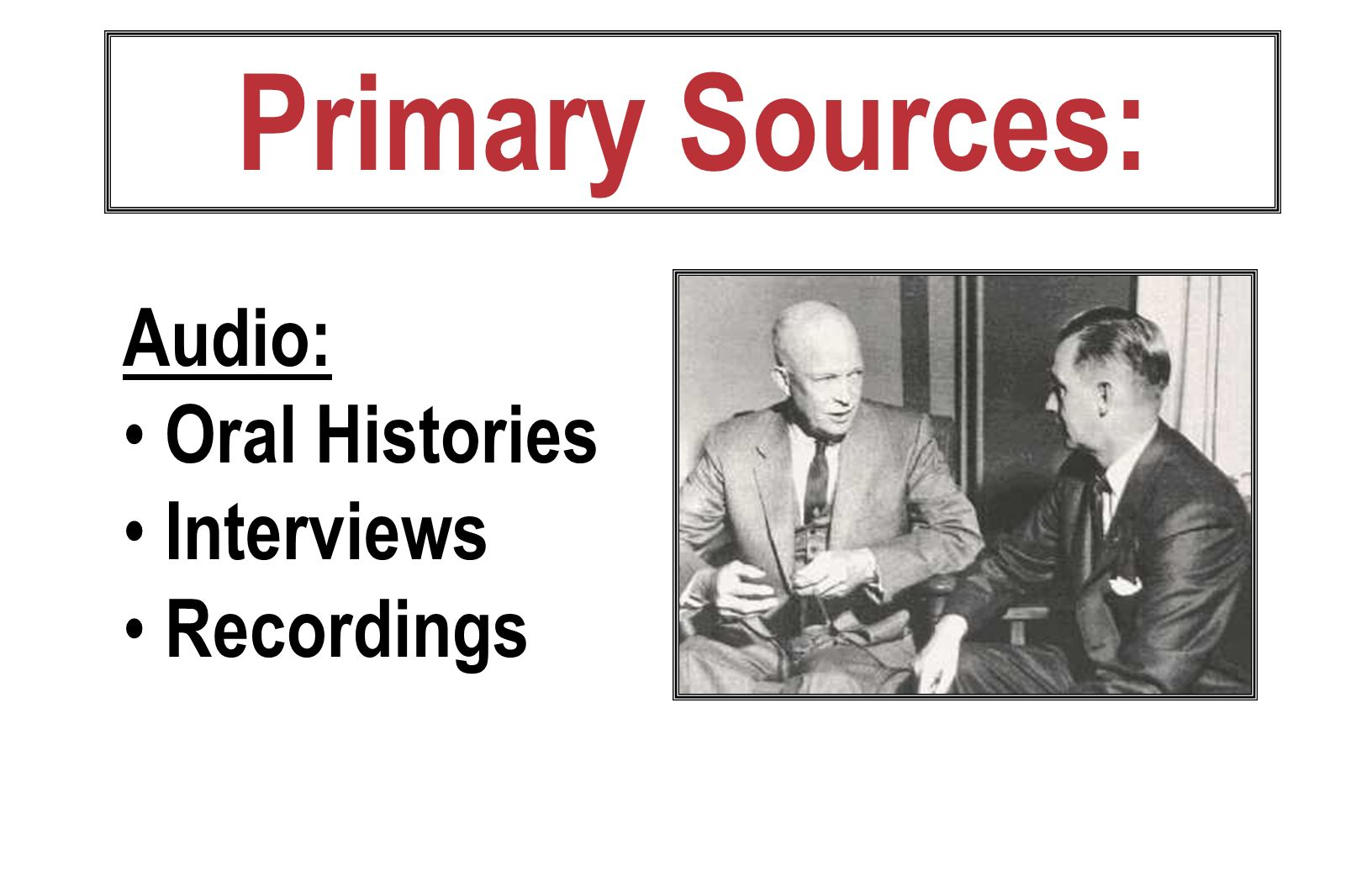Primary Sources: Audio: Oral Histories Interviews Recordings