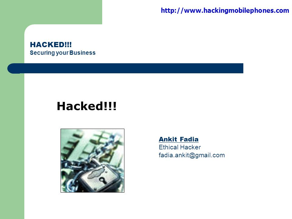 Hacked!!! HACKED!!! Ankit Fadia Ethical Hacker - ppt download