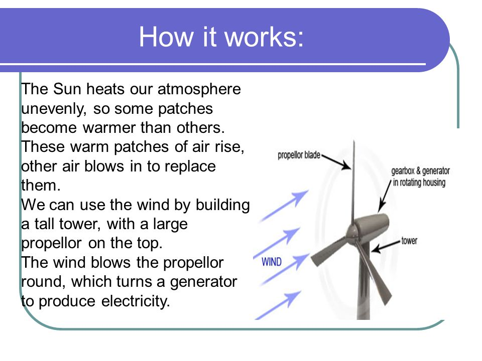 How it works: The Sun heats our atmosphere unevenly, so some patches become warmer than others.